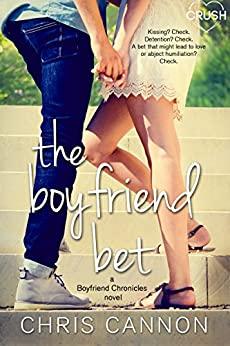 The Boyfriend Bet (Boyfriend Chronicles) by [Cannon, Chris]