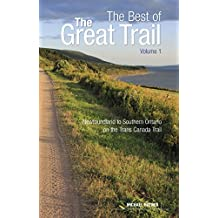 The Best of The Great Trail: Volume 1: Newfoundland to Southern Ontario on the Trans Canada Trail