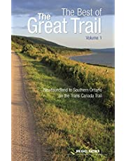 The Best of The Great Trail, Volume 1: Newfoundland to Southern Ontario on the Trans Canada Trail