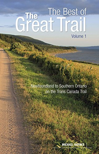 The Best of The Great Trail, Volume 1: Newfoundland to Southern Ontario on the Trans Canada Trail (Paperback)
