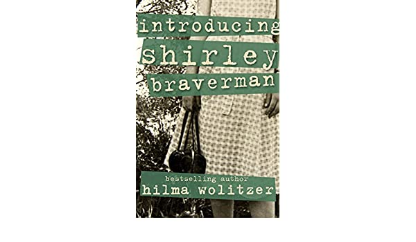 Introducing Shirley Braverman Kindle Edition By Hilma Wolitzer