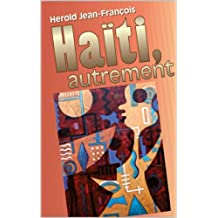 Haiti Autrement (French Edition)