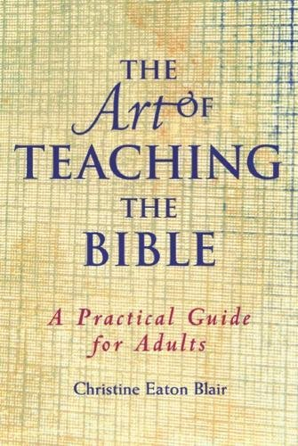 The Art of Teaching the Bible: A Practical Guide for - Lancaster At Pa Outlets
