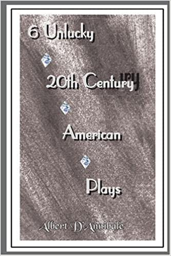 Book 6 Unlucky 20th Century American Plays by Albert D'Annibale (2005-01-11)