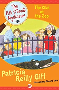 The Clue at the Zoo (The Polk Street Mysteries Book 8) by [Giff, Patricia Reilly]