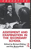 Assessment and Examination in the Secondary School, Richard Riding and Susan Butterfield, 0415031095
