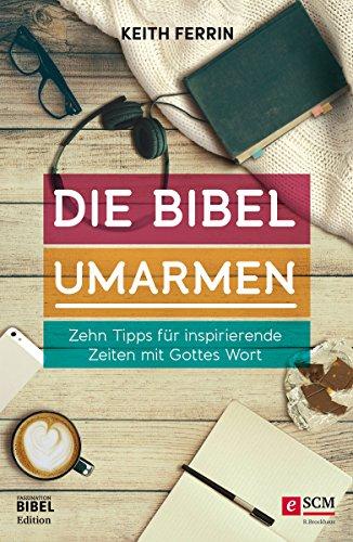 Die Bibel umarmen von Karl-Heinz Vanheiden