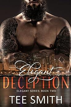 Elegant Deception (Elegant Series Book 2) by [Smith, Tee]