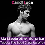 My Stepbrother Surprise: A BBW Forbidden First Time Romance: Taboo: The Boy I Grew Up With Book 3 | Candi Lace