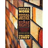 Social Work, Social Justice, and Human Rights: A Structural Approach to Practice, Second Edition