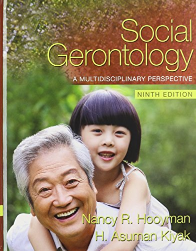 Social Gerontology: A Multidisciplinary Perspective with MySocKit (9th Edition)