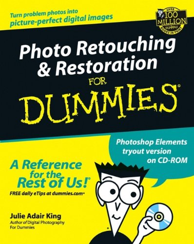 Photo Retouching & Restoration For Dummies (Digital Photo Retouching)