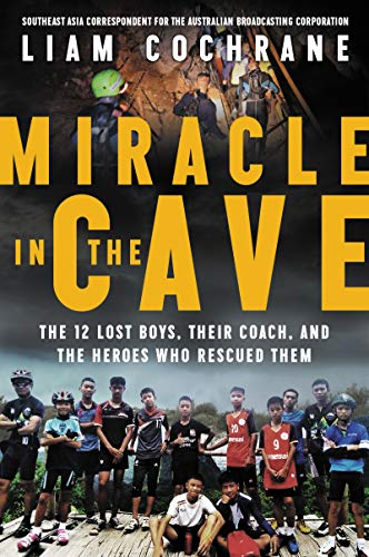 Miracle in the Cave: The 12 Lost Boys, Their Coach, and the Heroes Who Rescued Them (English Edition)