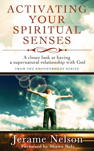 Activating Your Spiritual Senses: A closer look at having a supernatural relationship with God Paperback – January 19, 2012