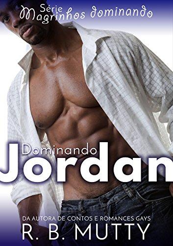 Dominando Jordan (Magrinhos Dominando Livro 1)