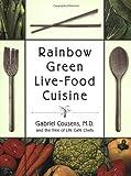 rainbow green live food cuisine by gabriel cousens m d 2003 08 22