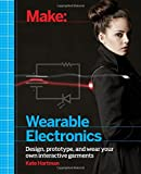 img - for Make: Wearable Electronics: Design, prototype, and wear your own interactive garments (Make: Technology on Your Time) book / textbook / text book