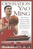 Operation Yao Ming, Brook Larmer, 1592400787
