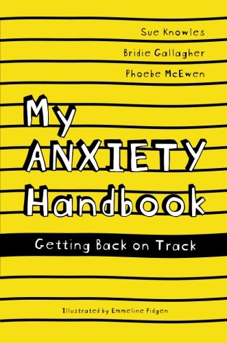 [READ] My Anxiety Handbook: Getting Back on Track EPUB