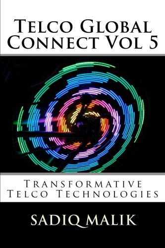 Telco Global Connect Vol 5: Transformative Technologies  & Thinking (Volume 5) pdf