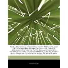 Articles On People From Goiás, including: Sonny Anderson, João De Deus (medium), Henrique Meirelles, Claiton Machado Dos Santos, Dante Amaral, ... Reges, Renato Alves Gomides, Éder Bonfim