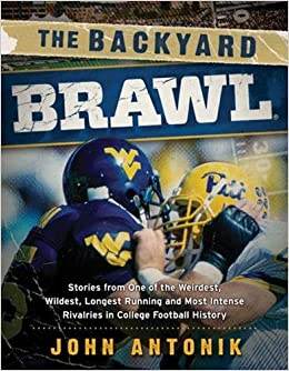 Superieur The Backyard Brawl: Stories From One Of The Weirdest, Wildest, Longest  Running, And Most Instense Rivalries In College Football History: John  Antonik: ...