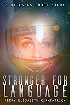 Stronger for Language: A Mydlands Short Story