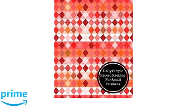 daily simple record keeping for small business daily bookkeeping record insignia accounts 9781538054321 amazoncom books