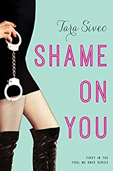Shame On You (Fool Me Once Book 1) by [Sivec, Tara]
