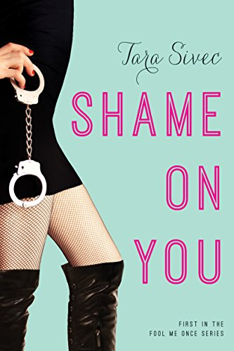 Shame On You (Fool Me Once Book 1)