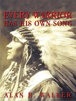 Every Warrior Has His Own Song by [Walker, Alan B. ]
