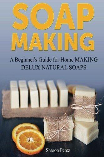 Soap Making: A Beginner