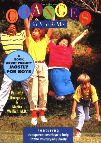 Changes In You And Me: A Book About Puberty Mostly for Boys