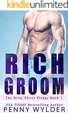RICH GROOM (The Dirty Thirty Pledge Book 1)