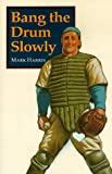 Bang the Drum Slowly by Mark Harris (1-Jun-1984) Paperback