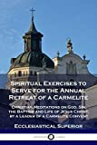 Spiritual Exercises to Serve for the Annual Retreat
