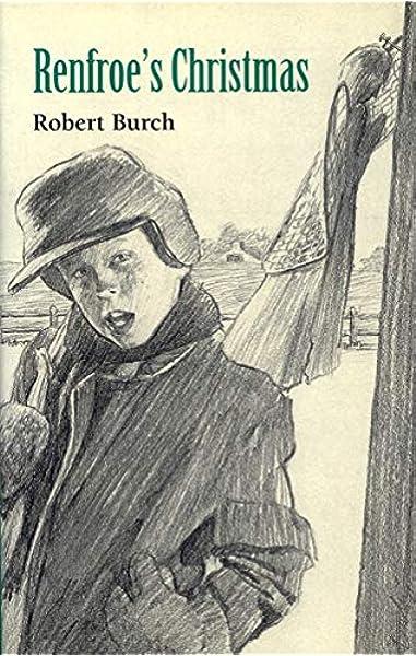 Renfroe S Christmas A Novel Brown Thrasher Books Ser Burch Robert 9780820315539 Amazon Com Books