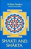 Shakti and Shakta, Arthur Avalon, 0486236455