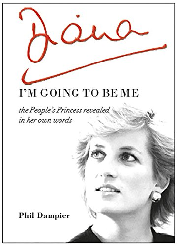 Princess Diana Prince William (Diana: I'm Going to be Me: the People's Princess revealed in her own words)