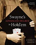 Swayne's Advanced Degree in Hold'Em, Charley Swayne, 1550228668
