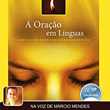 A Oraçao em Línguas [The Prayer in Tongues] Audiobook by Márcio Mendes Narrated by Márcio Mendes
