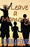 To Leave a Memory