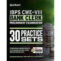 30 Practice Sets IBPS-VIII Bank Clerk Preliminary Examination 2018
