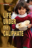 Life Under the Caliphate (Crimes of Isis)