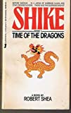 Shike, Book 1: Time of the Dragons