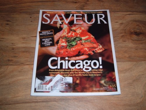 Saveur magazine, October 2007-Chicago! From delectable deep dish pizza to cutting-edge restaurants, discover why the Windy City is America's new culinary star; plus 21 terriffic home-style -