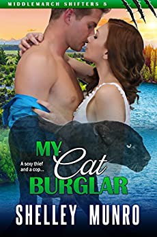My Cat Burglar (Middlemarch Shifters Book 8) by [Munro, Shelley]