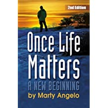 Once Life Matters: A New Beginning - 2nd. Edition