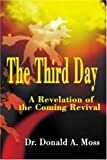 The Third Day, Donald A. Moss, 0595214401
