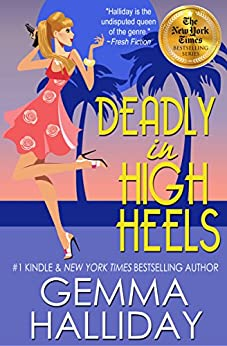 Deadly in High Heels (High Heels Mysteries #9): a Humorous Romantic Mystery by [Halliday, Gemma]